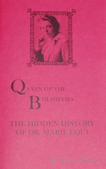 Queen of the Bolsheviks, The Hidden History of Dr. Marie Equi, by Nancy Krieger